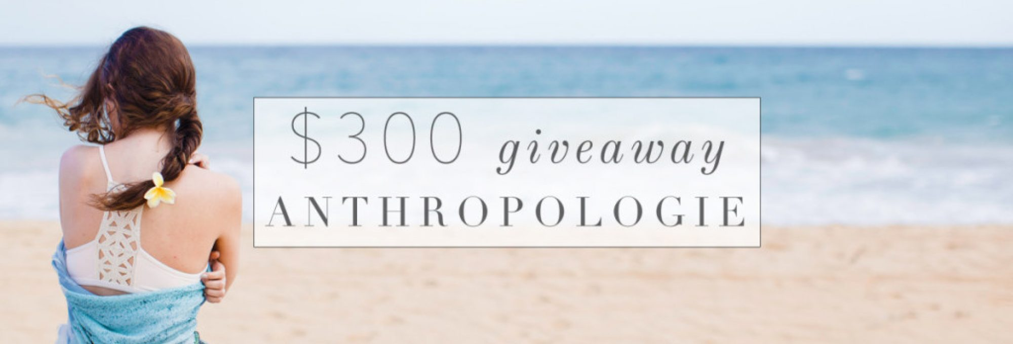 $300 Anthropologie Giveaway