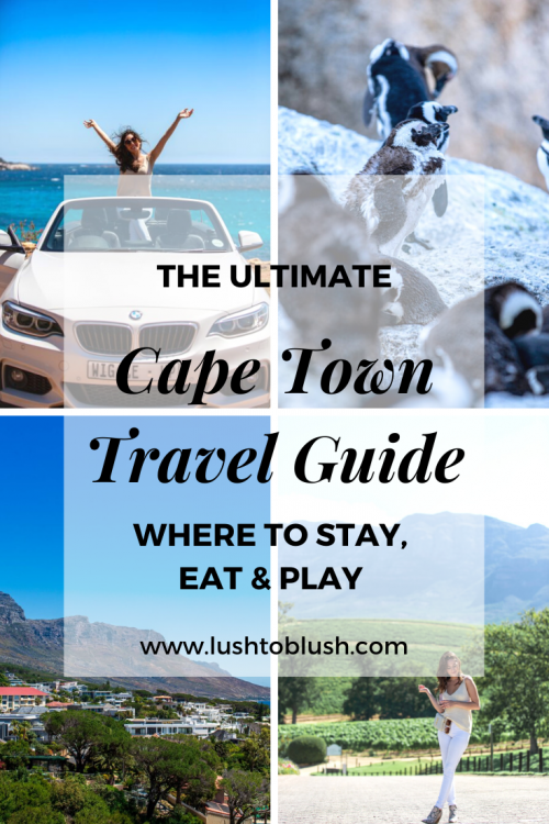 Luxury travel & lifestyle blogger, Megan Elliot at Lush to Blush shares the ultimate Cape Town Travel Guide! Find out where to eat, what to do, and where to stay!