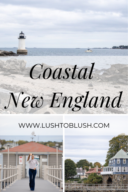 Luxury travel & lifestyle blogger, Megan Elliot at Lush to Blush shares a quick day trip from Boston in Coastal New England!
