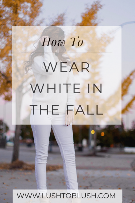 Luxury travel & lifestyle blogger, Megan Elliot at Lush to Blush shares how to wear white on white and do it well! Check out this white on white style guide.