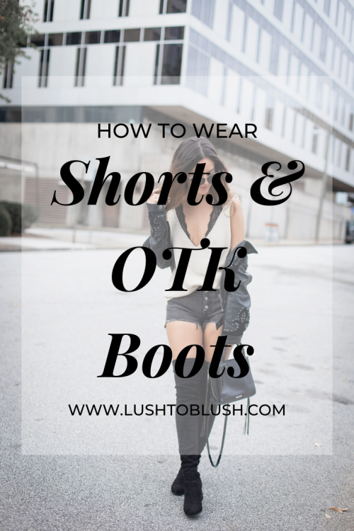 Luxury travel & lifestyle blogger, Megan Elliot at Lush to Blush shares a look at how to style over the knee boots with shorts for a quick late Summer outfit!