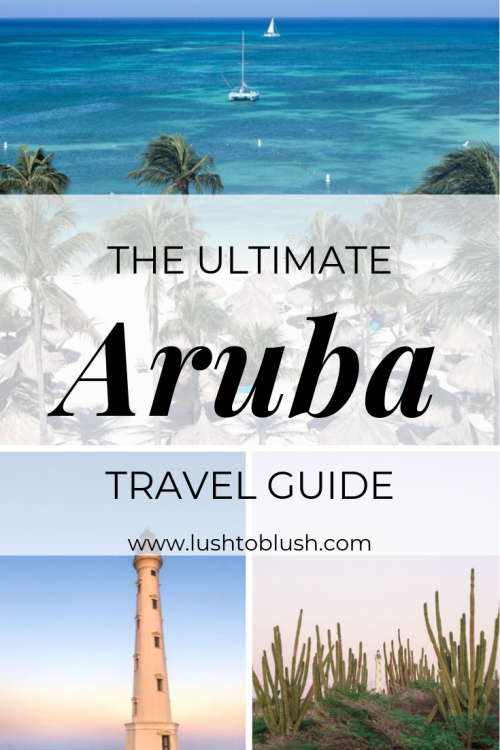 Luxury travel & lifestyle blogger, Lush to Blush shares the ultimate Aruba Travel Guide! One of the most beautiful islands you'll visit!