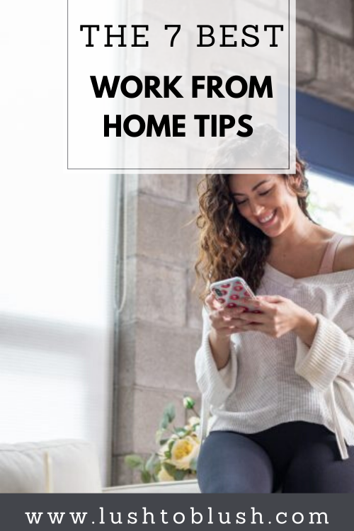 Luxury travel & lifestyle blogger, Lush to Blush shares some unconventional working from home tips to help you have a great day!
